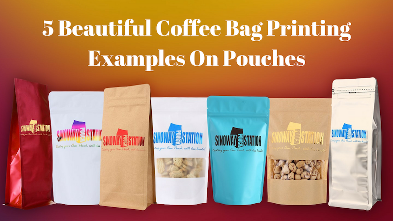 5 Beautiful Coffee Bag Printing Examples On Pouches