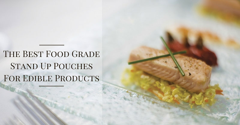 The Best Food Grade Stand Up Pouches For Edible Products