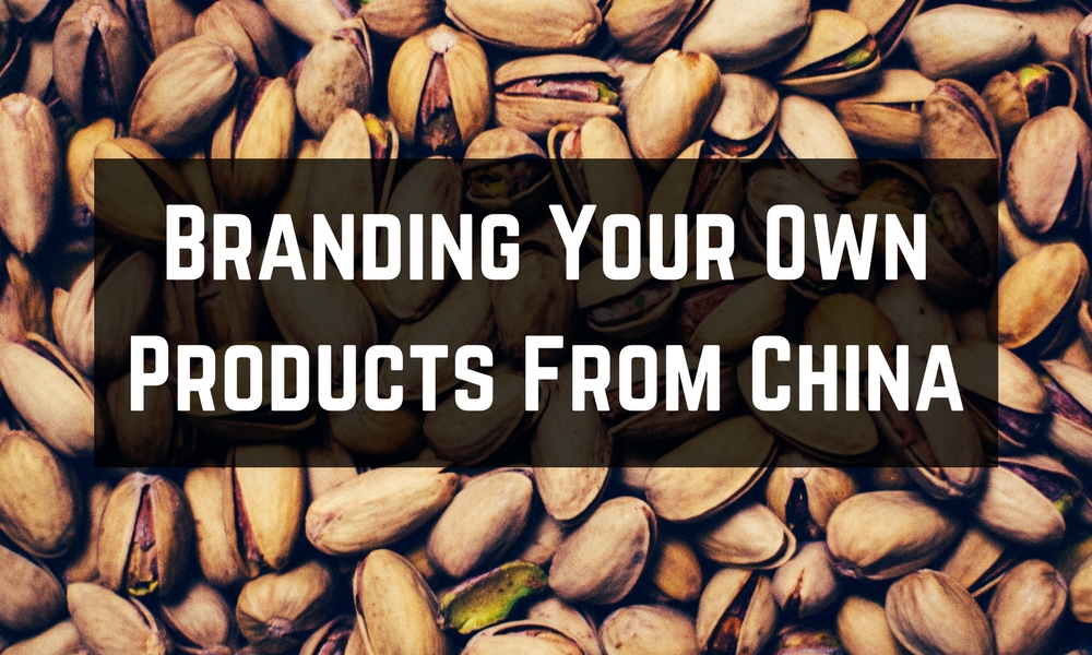 Branding Your Own Products From China