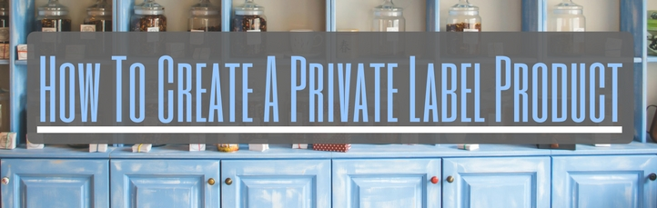 How To Create A Private Label Product
