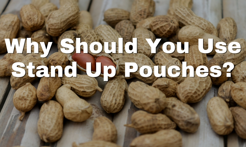 Why Should You Use Stand Up Pouches?
