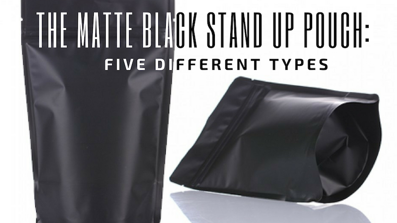 The Matte Black Stand Up Pouch: Five Different Types